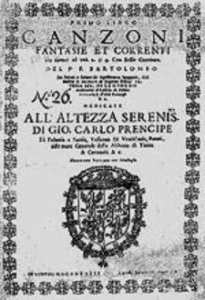 Canzoni fantasie et correnti da suonar ad una 2. 3: 4. con basso continuo [...].
