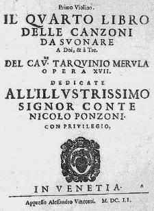 Il quarto libro delle canzoni da sounare a doi, & à tre [...] Opera XVII [...].
