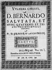 Vulnera Christi, a D. Bernardo salutata, et nunc quaternis et tribus vocibus musice defleta [...]