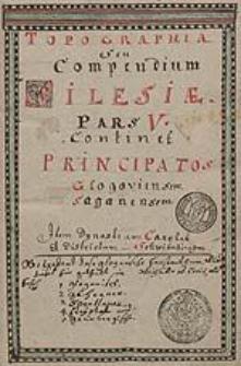 Topographia Seu Compendium Silesiae. Pars V [...]