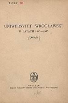 Uniwersytet Wrocławski w latach 1945-1955 T. 2