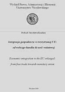 Integracja gospodarcza w rozszerzonej UE: od wolnego handlu do unii walutowej - Wprowadzenie