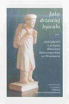 Jako drzewiej bywało... : anegdoty z dziejów Biblioteki Uniwersyteckiej we Wrocławiu