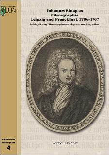 Olsnographia oder Eigentliche Beschreibung des Oelßnischen Fürstenthums in Nieder-Schlesien [dokument elektroniczny]. T.1-2 / Red. i wstęp Lucyna Harc.