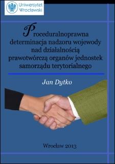 Proceduralnoprawna determinacja nadzoru wojewody nad działalnością prawotwórczą organów jednostek samorządu terytorialnego