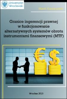 Granice ingerencji prawnej w funkcjonowanie alternatywnych systemów obrotu instrumentami finansowymi (MTF)