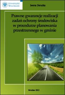 Prawne gwarancje realizacji zadań ochrony środowiska w procedurze planowania przestrzennego w gminie