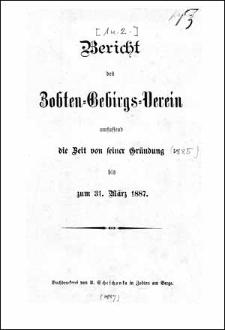 Bericht des Zobten-Gebirgs-Verein umfassend die Zeit von seiner Gründung bis zum 31. März 1887