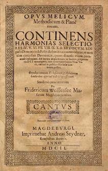 Opus melicum, methodicum & plané novum. Contines harmonias selectiores IV. V. VI. VII. VIII. IX. X. & XII vocum, singulis dominicis & festis diebus ita accomodates [...]