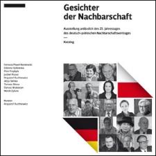 Gesichter der Nachbarschaft: Ausstellung anlässlich des 25 Jahrestages des deutsch-polnisches Nachbarschaftsvertrages. Katalog