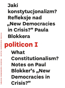 """politicon I. What Constitutionalism? Notes on Paul Blokker's """"New Democracies in Crisis?"""""""