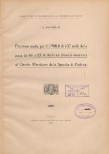 Posizioni medie per il 1900.0 di 637 stelle della zona da 46° a 55° declinaz. boreale osservate al Circolo Meridiano della Specola di Padova