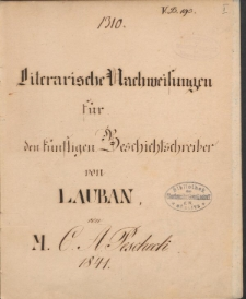 Literarische Nachweisungen fuer den kuenftigen Beschichtschreiber von Lauban