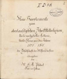 Neue Supplemente zum oberlausitzischen Schriftstellerlexicon der Gesellschaft der Wissenschaften zu Goerlitz