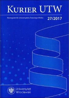 Kurier UTW: nieregularnik Uniwersytetu Trzeciego Wieku Nr 27 2017