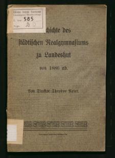 Geschichte des städtischen Realgymnasiums zu Landeshut von 1886 ab.