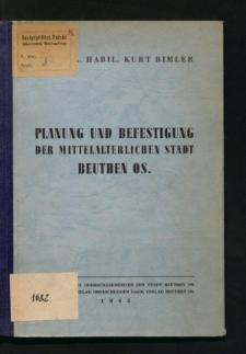 Planung und Befestigung der mittelalterlichen Stadt Beuthen OS.