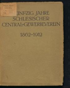 Fünfzig Jahre Schlesischer Central-Gewerbeverein 1862-1912