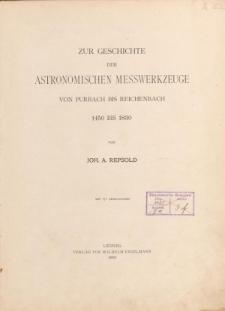 Zur Geschichte der Astronomischen Messwerkzeuge von Purbach bis Reichenbach