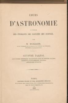 Cours D'Astronomie a l'usage des étudiants des facultés des sciences. Part. 2