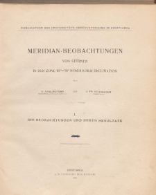 Meridian-Beobachtungen von Sternen in der Zone 65°-70° Nördlicher Declination. Bd. I. Die Beobachtungen und Deren Resultate