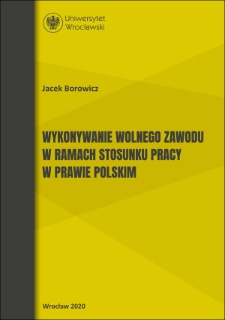 The pursuit of the liberal profession within the framework of an employment relationship under polish law