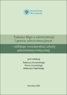 Tadeusz Bigo o administracji i prawie administracyjnym – refleksje wrocławskiej szkoły administratywistycznej