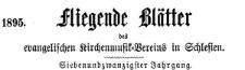 Fliegende Blätter des Schlesischen Vereins zur Hebung der evangelischen Kirchenmusik 1895-11 Jg. 27 Nr 6