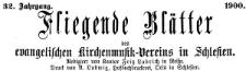 Fliegende Blätter des Schlesischen Vereins zur Hebung der evangelischen Kirchenmusik 1900-03 Jg. 32 Nr 2