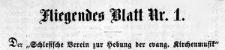 """Fliegendes Blatt nr. 1. Der """"Schlesische Verein zur Hebung der evangelischen Kirchenmusik"""" 1869-05 [Jg. 1] Nr 1"""