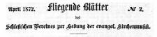 Fliegende Blätter des Schlesischen Vereines zur Hebung der evangelischen Kirchenmusik. 1872-02 [Jg. 4] Nr 1