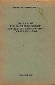 Bibliografia Publikacji Pracowników Uniwersytetu Wrocławskiego za lata 1965-1969