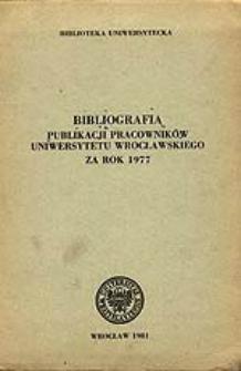 Bibliografia Publikacji Pracowników Uniwersytetu Wrocławskiego za rok 1977