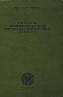 Bibliografia Publikacji Pracowników Uniwersytetu Wrocławskiego za rok 1983