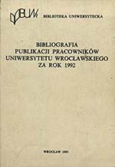 Bibliografia Publikacji Pracowników Uniwersytetu Wrocławskiego za rok 1992