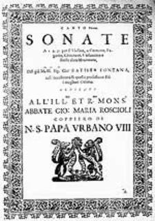 Sonate a 1 2. 3. per il violin, o cornetto, fagotto, chitarone, violoncino o simile altro istromento[...]
