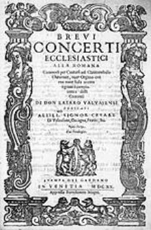 Brevi concerti ecclesiastici alla romana commodi per cantarsi nel clavicembalo chitarone, over organo con una voce sola accuta ó grave à compiacenza delli cantanti [...]