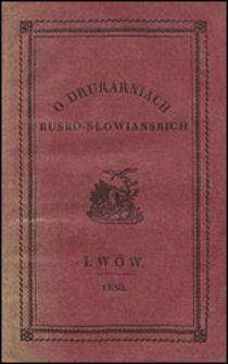 Historyczne badania o drukarniach rusko-słowiańskich w Galicyi