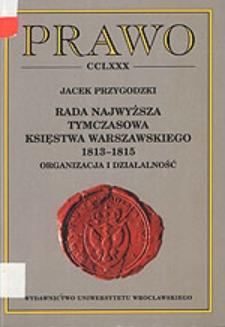 Rada Najwyższa Tymczasowa Księstwa Warszawskiego 1813-1815 : organizacja i działalność