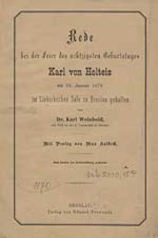 Rede bei der Feier des achtzigsten Geburtstages Karl von Holteis am 24. Januar 1878 im Liebichschen Sale zu Breslau gehalten von...[...]