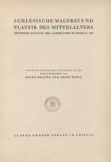 Schlesische Malerei und Plastik des Mittelalters : kritischer Katalog der Ausstellung in Breslau 1926 / unter Mitwirkung von Ernst Kloss ; hrsg. von Heinz Braune und Erich Wiese.