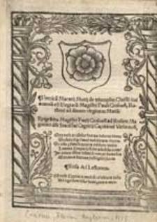 Heroicu[m] Macarij Mutij de triumpho Christi, cui annexu[m] est Elegiacu[m] Magistri Pauli Crosnen. Rutheni ad divam virginem Maria[m]. Epigra[m]ma Magistri Pauli Crosnen. ad Rosam Magnifici d[omi]ni Stanislai Crępicij [...].