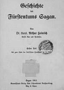 Geschichte des Fürstentums Sagan: bis zum Ende der sächsischen Herrschaft im Jahre 1549.