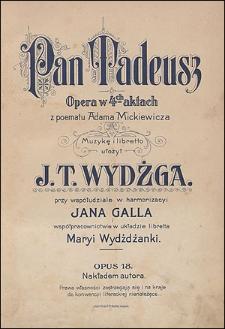 Pan Tadeusz : opera w 4ch aktach z poematu Adama Mickiewicza : op. 18
