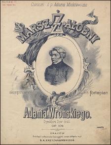 Marsz żałobny : cieniom ś.p. Adama Mickiewicza : op. 109