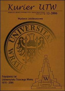 Kurier UTW: nieregularnik Uniwersytetu Trzeciego Wieku Nr 12 2006