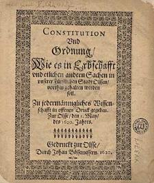 Constitution Und Ordnung Wie es in Erbschafft und etlichen andern Sachen in [...] Olssen vorthin gehalten werden soll.Zu jedermännigliches Wissenschafft in offenen Druck gegeben. Zur Olsse den 1. May des 1620. Jahres.