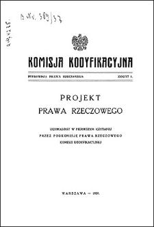 Komisja Kodyfikacyjna. Podkomisja Prawa Rzeczowego. Z. 1