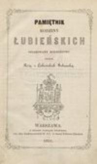 Pamiętnik rodziny Łubieńskich ofiarowany rodzeństwu przez Różę z Łubieńskich Sobańską