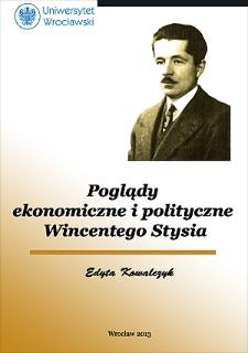 Poglądy ekonomiczne i polityczne Wincentego Stysia